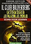 Il club Bilderberg. La storia segreta...