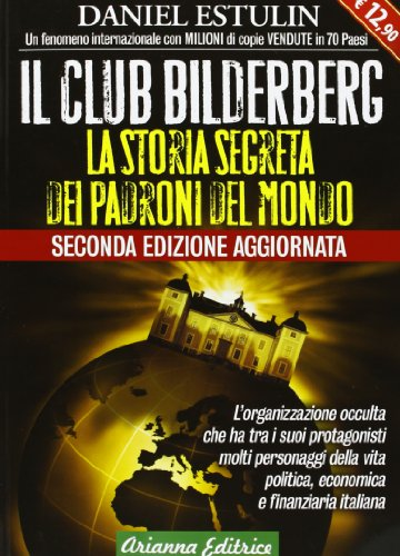Il club Bilderberg La storia segreta dei padroni del mondo PDF