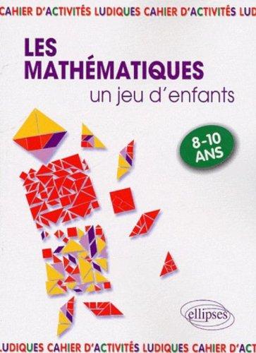 les mathematiques un jeu d 39 enfants 9 activites ludiques pour s 39 initier aux. Black Bedroom Furniture Sets. Home Design Ideas