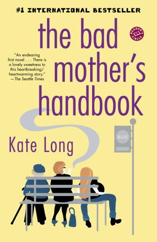 Quotes About Bad Mothers The Bad Mother s Handbook A