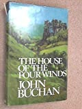 The House of the Four Winds (0091138604) by Buchan, John