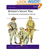 Britain's Secret War: The Indonesian Confrontation 1962 - 66 (Men-at-Arms)