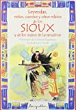 SIOUX-Leyendas, mitos, cuentos ... (Leyendas, Mitos, Cuentos Y Otros Relatos / Legends, Myths, Stories and Other Tales) (Spanish Edition)