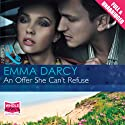 An Offer She Can't Refuse Audiobook by Emma Darcy Narrated by Nicolette McKenzie