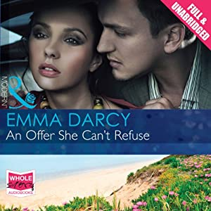 An Offer She Can't Refuse | [Emma Darcy]