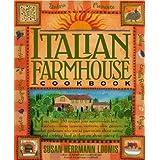 Italian Farmhouse Cookbook ~ Susan Herrmann Loomis