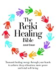 The Reiki Healing Bible: Transmit Healing Energy Through Your Hands to Achieve Deep Relaxation, Inner Peace and Total Well Being (0785829644) by Ellis, Richard