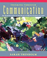 Thinking Through Communication An Introduction to the by Trenholm