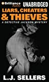 img - for Liars, Cheaters & Thieves by L.J. Sellers (October 03,2013) book / textbook / text book