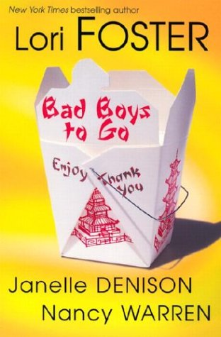 Bad Boys to Go, LORI FOSTER, JANELLE DENISON, NANCY WARREN