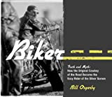img - for Biker: Truth and Myth: How the Original Cowboy of the Road Became the Easy Rider of the Silver Screen book / textbook / text book
