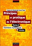 echange, troc François de Dieuleveult, Hervé Fanet - Principes et pratique de l'électronique, tome 2 : Fonctions numériques et mixtes
