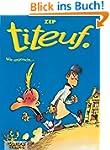 Titeuf, Bd.3, Wie ungerecht . . .