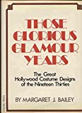 img - for Those Glorious Glamour Years: The Great Hollywood Costume Designs of the Nineteen Thirties book / textbook / text book
