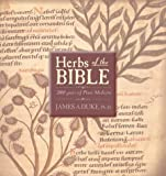 Herbs of the Bible: 2000 Years of Plant Medicine