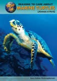 img - for Top 50 Reasons to Care About Marine Turtles: Animals in Peril (Top 50 Reasons to Care About Endangered Animals) book / textbook / text book