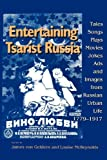 img - for Entertaining Tsarist Russia: Tales, Songs, Plays, Movies, Jokes, Ads, and Images from Russian Urban Life, 1779-1917 (Indiana-Michigan Series in Russian and East European Studies) book / textbook / text book