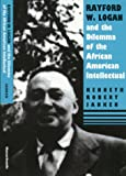 Rayford W. Logan and the Dilemma of the African-American Intellectual