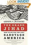 The Grand Jihad: How Islam and the Le...