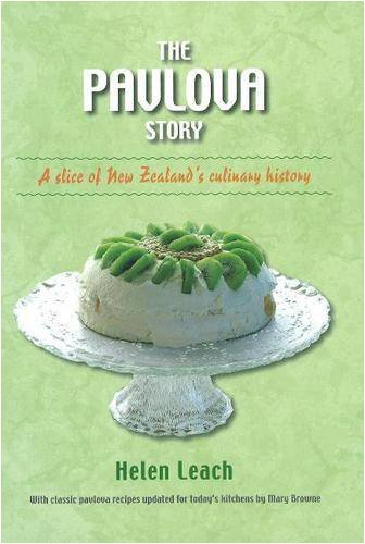 The Pavlova Story: A Slice of New Zealand's Culinary History by Helen Leach