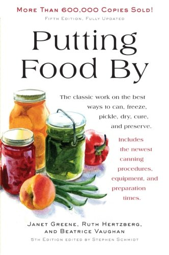 Putting Food By: Fifth Edition: Ruth Hertzberg, Janet Greene, Beatrice Vaughan: 9780452296220: Amazon.com: Books
