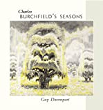Charles Burchfield's Seasons (Essential Paintings Series) (1566409799) by Guy Davenport