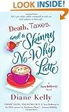 Death, Taxes, and a Skinny No-Whip Latte (A Tara Holloway Novel)