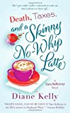 Death, Taxes, and a Skinny No-Whip Latte (Tara Holloway)