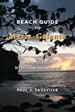 img - for The Beach Guide to Marie-Galante: The Emerald World Where Time Has Stopped book / textbook / text book
