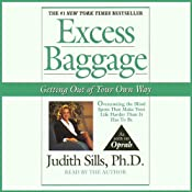 Excess Baggage: Getting Out of Your Own Way | [Judith Sills]