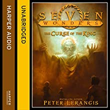 The Curse of the King: Seven Wonders, Book 4 (       UNABRIDGED) by Peter Lerangis Narrated by Johnathan McClain