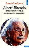 Albert Einstein, cr�ateur et rebelle par Banesh Hoffmann