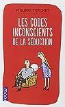Les codes inconscients de la séduction par Turchet