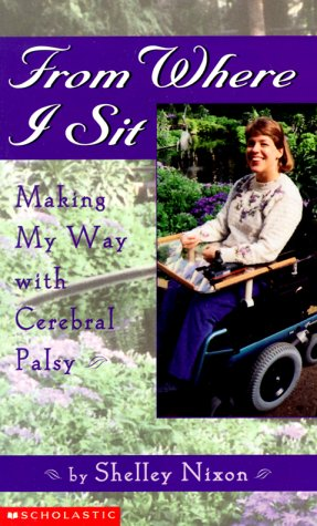 From Where I Sit: Making My Way with Cerebral Palsy