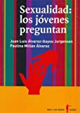 Sexualidad / Sexuality: Los Jovenes Preguntan / Youth Question (Spanish Edition)