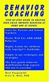 Behavior Coaching: Step-by-Step Guide to Helping Your Child Improve Behavior at Home and School