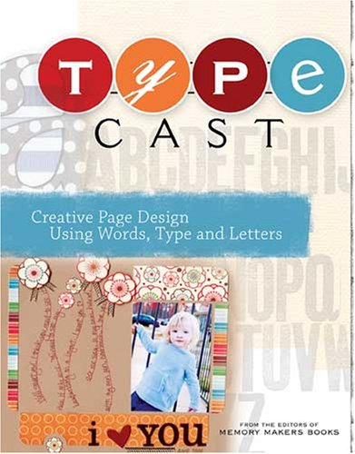 Type Cast: Creative Page Design Using Words, Type and Letters