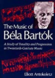 The music of Bela Bartok :  a study of tonality and progression in twentieth-century music /
