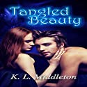 Tangled Beauty Audiobook by K.L. Middleton Narrated by Elizabeth Meadows