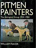 Pitmen Painters: Ashington Group, 1934-84 (1857540360) by Feaver, William