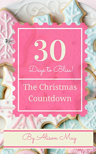 The Christmas Countdown: Thirty Days to Festive Bliss (Bliss House compare prices)