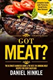 Got Meat? The Ultimate Barbecue Guide & The Best 201 Smoking Meat Recipes For Every Backyard + BONUS 10 Must-Try BBQ Sauces (DH Kitchen) (Volume 62)