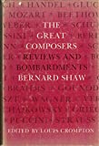 Great Composers: Reviews and Bombardments by Bernard Shaw