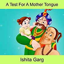 A Test for a Mother Tongue Audiobook by Ishita Garg Narrated by John Hawkes
