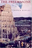 The Freemasons: A History of the World's Most Powerful Secret Society (1559706546) by Ridley, Jasper