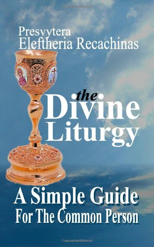 The Divine Liturgy - A Simple Guide For The Common Person098297583X : image