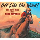 Off Like the Wind!: The First Ride of the Pony Express