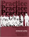 img - for Practice! Practice! Practice! The History Of The King Ranch Cowboys Baseball Team book / textbook / text book