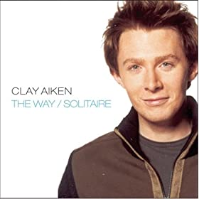 The Way/Solitaire: Clay Aiken
