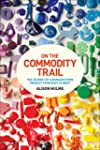 On the Commodity Trail: The Journey o...